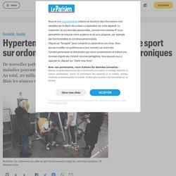 Hypertension, obésité, dépression... Le sport sur ordonnance élargi aux maladies chroniques - Le Parisien