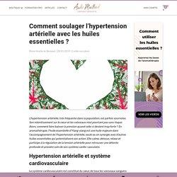 Comment soulager l'hypertension artérielle avec les huiles essentielles ? - AMSOAM par Aude Maillard