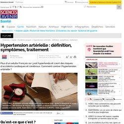 Hypertension artérielle : définition, symptômes, traitement