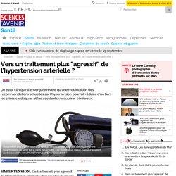 """Vers un traitement plus """"agressif"""" de l'hypertension artérielle ?"""