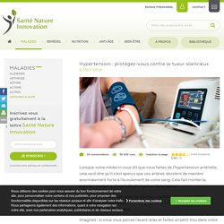 Hypertension: protégez-vous contre le tueur silencieux
