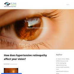 How does hypertensive retinopathy affect your vision?