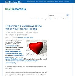 Hypertrophic Cardiomyopathy: When Your Heart's Too Big - Health Essentials from Cleveland Clinic
