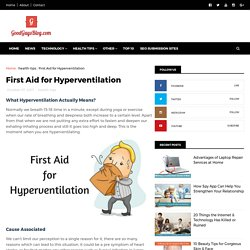 First Aid for Hyperventilation - GoodGuysBlog.com - New, Technology, Marketing, Health and So on.