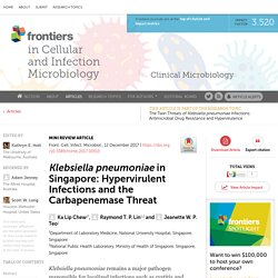 FRONT. CELL. INFECT. MICROBIOL. 12/12/17 Klebsiella pneumoniae in Singapore: Hypervirulent Infections and the Carbapenemase Threat