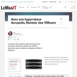 Avec son hyperviseur Acropolis, Nutanix vise VMware