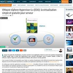 VMware vSphere Hypervisor 6.x (ESXi): la virtualisation simple et gratuite pour serveur