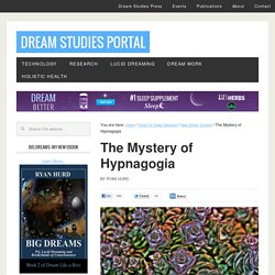 Hypnagogia and Hypnopompia | The Dream Studies Portal