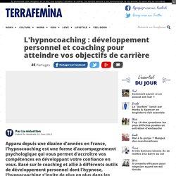 L'hypnocoaching : développement personnel et coaching pour atteindre vos objectifs de carrière