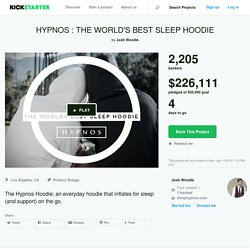 HYPNOS : THE WORLD'S BEST SLEEP HOODIE by Josh Woodle