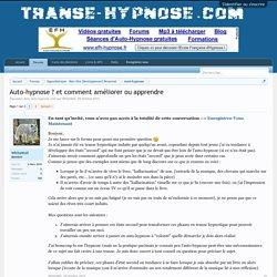 Auto-hypnose ? et comment améliorer ou apprendre