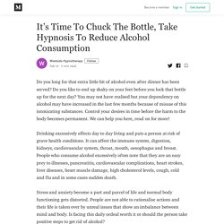 It's Time To Chuck The Bottle, Take Hypnosis To Reduce Alcohol Consumption