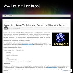 Hypnosis Is Done To Relax and Focus the Mind of a Person