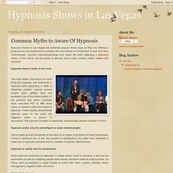Hypnosis Shows in Las Vegas : Common Myths to Aware Of Hypnosis