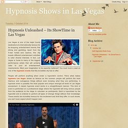 Hypnosis Shows in Las Vegas : Hypnosis Unleashed – Its ShowTime in Las Vegas