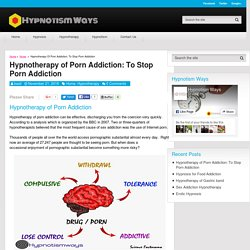 Hypnotherapy of Porn Addiction: To Stop Porn Addiction - Hypnotism Ways