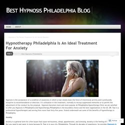 Hypnotherapy Philadelphia Is An Ideal Treatment For Anxiety