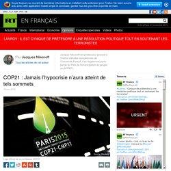 COP21 : Jamais l'hypocrisie n'aura atteint de tels sommets