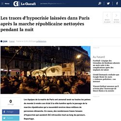 Les traces d'hypocrisie laissées dans Paris après la marche républicaine nettoyées pendant la nuit