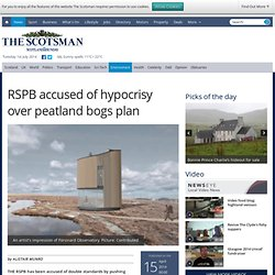 RSPB accused of hypocrisy over peatland bogs plan