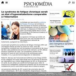 Le syndrome de fatigue chronique serait un état d'hypométabolisme comparable à l'hibernation