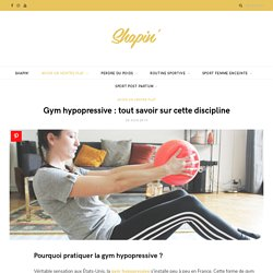Gym hypopressive : tout savoir sur cette discipline