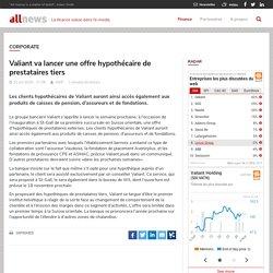 Valiant va lancer une offre hypothécaire de prestataires tiers