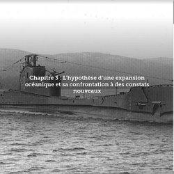 Chapitre 3 : L'hypothèse d'une expansion océanique et sa confrontation à des constats nouveaux