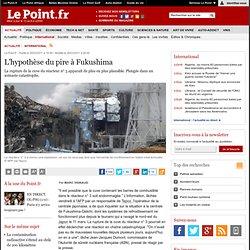L'hypothèse du pire à Fukushima, actualité Monde : Le Point