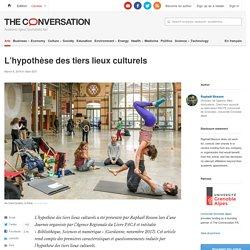 L'hypothèse des tiers lieux culturels