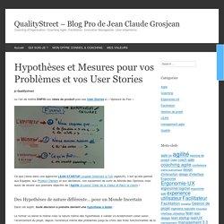 Hypothèses et Mesures pour vos Problèmes et vos User Stories