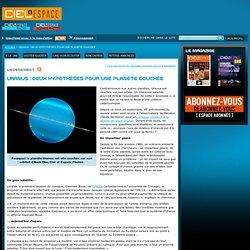 Uranus : deux hypothèses pour une planète couchée