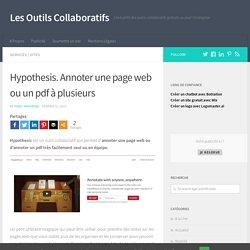 Hypothesis. Annoter une page web ou un pdf à plusieurs - Les Outils Collaboratifs