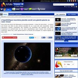 L'hypothétique neuvième planète serait une géante glacée au cœur chaud