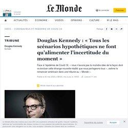 Douglas Kennedy: «Tous les scénarios hypothétiques ne font qu'alimenter l'incertitude du moment»