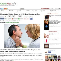 Fluoridated Water Linked to 30% More Hypothyroidism