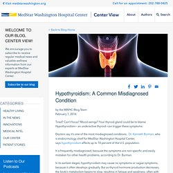 Hypothyroidism: A Common Misdiagnosed Condition - MedStar Washington Hospital Center Blog Center View