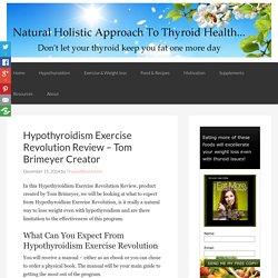 Hypothyroidism Exercise Revolution Review - Tom Brimeyer Creator