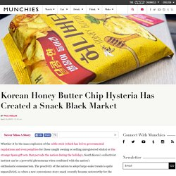 Korean Honey Butter Chip Hysteria Has Created a Snack Black Market