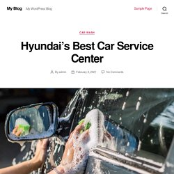 Hyundai's Best Car Service Center - My Blog