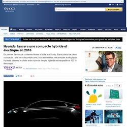 Hyundailancera une compacte hybride et électrique en 2016