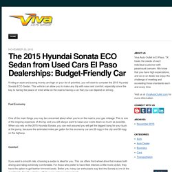 The 2015 Hyundai Sonata ECO Sedan from Used Cars El Paso Dealerships: Budget-Friendly Car