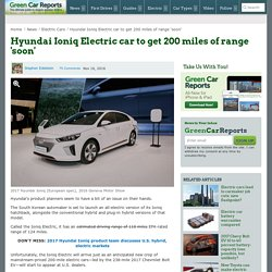 Hyundai Ioniq Electric car to get 200 miles of range 'soon'