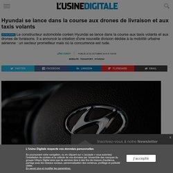 Hyundai se lance dans la course aux drones de livraison et aux taxis volants
