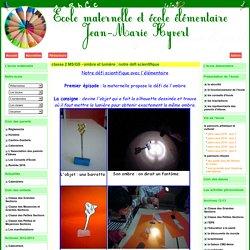 le site de l'école Jean-Marie Hyvert - classe 2 MS/GS - ombre et lumière : notre défi scientifique