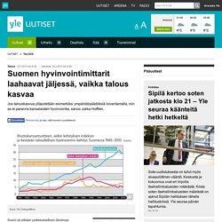 Suomen hyvinvointimittarit laahaavat jäljessä, vaikka talous kasvaa