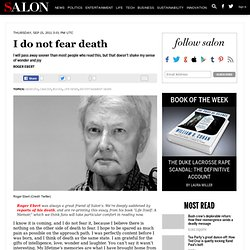 I do not fear death - Salon.com