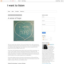 I want to listen: A sense of hope