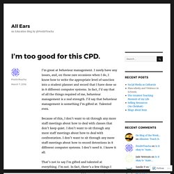 I'm too good for this CPD. – All Ears