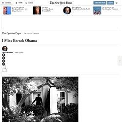 David Brook - I Miss Barack Obama